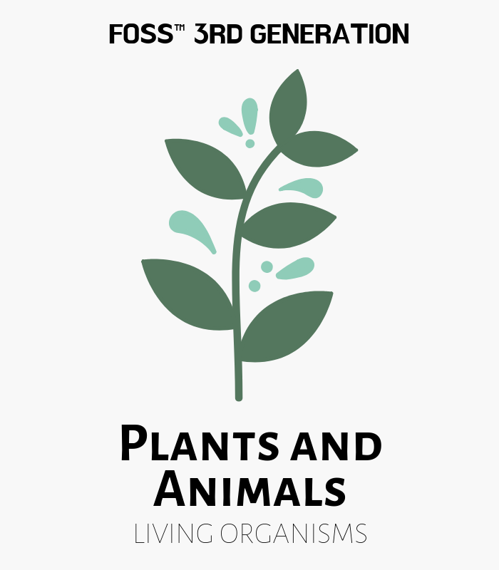 Plants and Animals FOSS 3rd Gen Kits